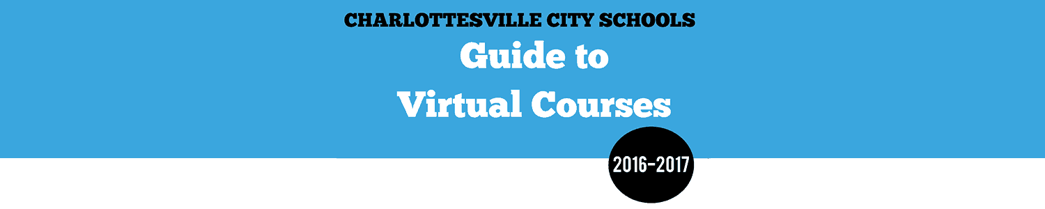 Charlottesville City Schools Guide to Virtual Courses 2016-2017
