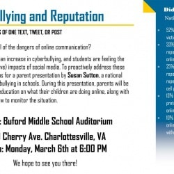 Cyberybullying and Reputation Workshop, March 6, 6pm at Buford Middle School. Call 245-2411 for details.