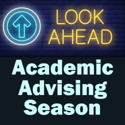 graphic for academic advising season-look ahead