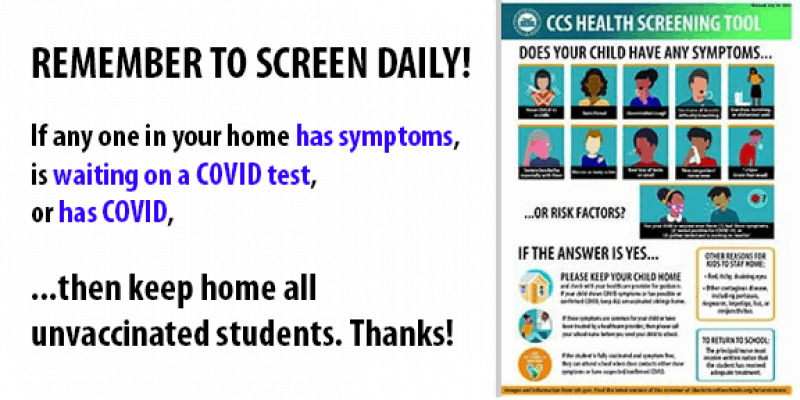 Screening Reminder August 2021: If anyone in your home has symptoms, is waiting on a COVID test, or has COVID, then keep all unvaccinated students home.